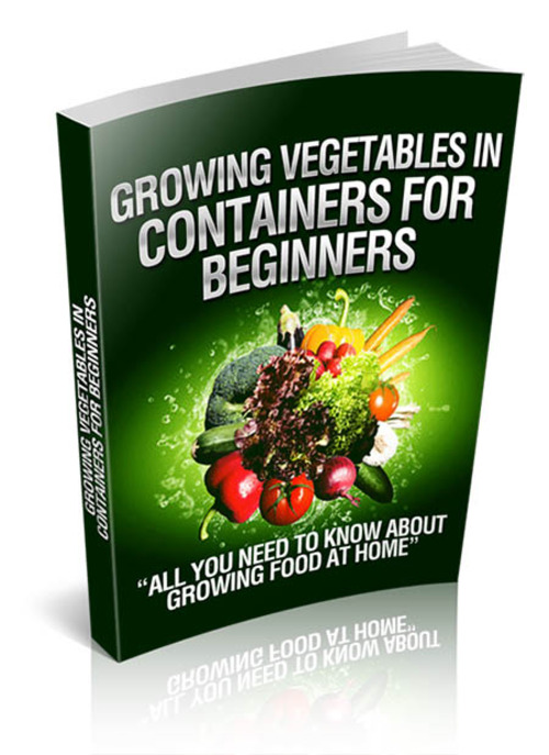 Product picture Growing Vegetables In Containers For Beginners
