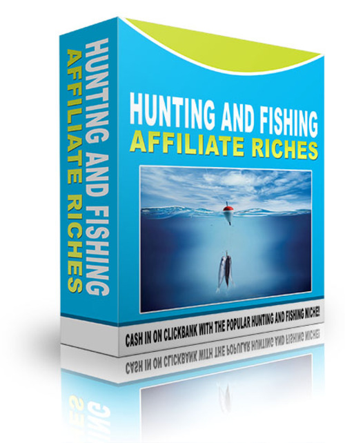 Product picture Hunting And Fishing Affiliate Riches